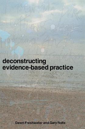 Deconstructing Evidence Based Practice