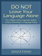 Do Not Leave Your Language Alone: The Hidden Status Agendas Within Corpus Planning in Language Policy