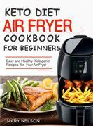 Keto Diet Air Fryer Cookbook For Beginners