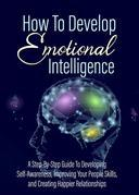How To Develop - Emotional Intelligence
