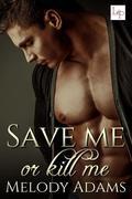 Save Me or Kill Me