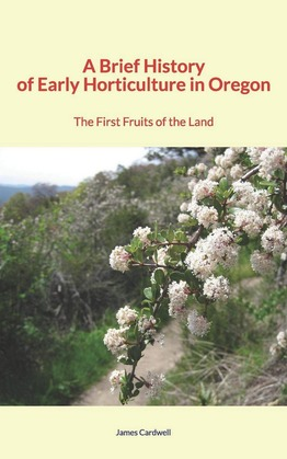 A Brief History of Early Horticulture in Oregon