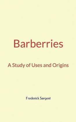 Barberries : A Study of Uses and Origins
