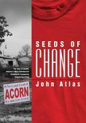 Seeds of Change: The Story of ACORN, America's Most Controversial Anti-Poverty Community Organizing Group