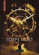 Temps Mort : L'Anthologie (recueil complet)