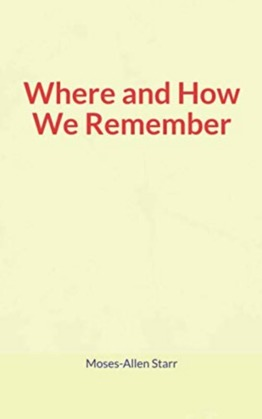 Where and How We Remember