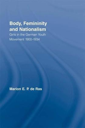 Body, Femininity and Nationalism: Girls in the German Youth Movement 1900 1934