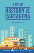 A Brief History of Cartagena