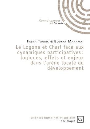Le Logone et Chari face aux dynamiques participatives : logiques, effets et enjeux dans l'arène locale du développement