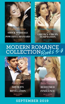 Modern Romance Books September Books 5-8: Shock Marriage for the Powerful Spaniard (Conveniently Wed!) / The Greek's Virgin Temptation / Sheikh's Royal Baby Revelation / Redeemed by Her Innocence