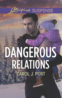 Dangerous Relations (Mills & Boon Love Inspired Suspense) (The Baby Protectors)