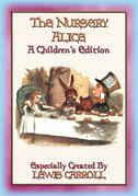 THE NURSERY ALICE - A Children's Edition of Alice's Adventures in Wonderland