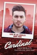 Cardinal (Love in Los Angeles, #4)