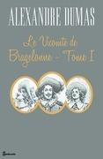 Le Vicomte de Bragelonne - Tome I