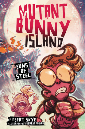 Mutant Bunny Island #3: Buns of Steel