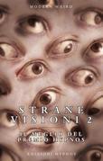 Strane visioni 2