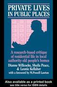 Private Lives in Public Places: Research-Based Critique of Residential Life in Local Authority Old People's Homes