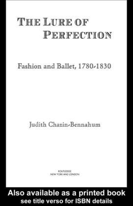 The Lure of Perfection: Fashion and Ballet, 1780-1830