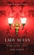 Lady Susan (Annotated): A Tar & Feather Classic: Straight Up With a Twist