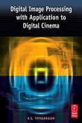 Digital Image Processing with Application to Digital Cinema