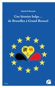 Une histoire belge… de Bruxelles à Grand Brussel