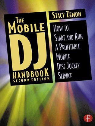 The Mobile DJ Handbook: How to Start & Run a Profitable Mobile Disc Jockey Service