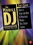 The Mobile DJ Handbook: How to Start &amp; Run a Profitable Mobile Disc Jockey Service