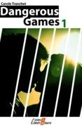 Dangerous games 1