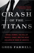 Crash of the Titans: Greed, Hubris, the Fall of Merrill Lynch, and the Near-Collapse of Bank of America