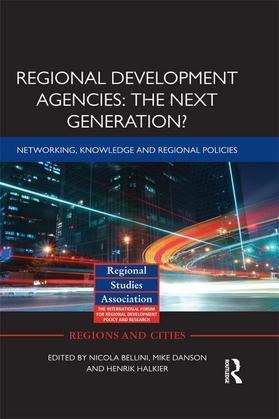 Regional Development Agencies: The Next Generation?: Networking, Knowledge and Regional Policies