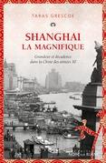 Shanghai la magnifique