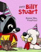 Petit Billy Stuart 3 - Bonne fête, FrouFrou!