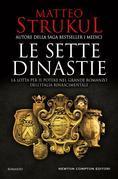 Le sette dinastie. La lotta per il potere nel grande romanzo dell'Italia rinascimentale