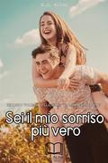 """Sei il mio sorriso più vero Vol.2 Serie """"La mia bugia con te"""""""