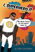 I, Superhero!!