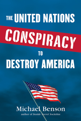 The United Nations Conspiracy to Destroy America