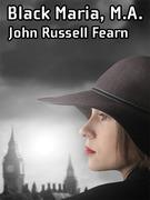 Black Maria, M.A.: A Classic Crime Novel: (Black Maria, Book One)