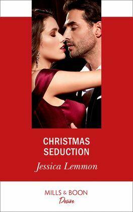 Christmas Seduction (Mills & Boon Desire) (The Bachelor Pact, Book 4)