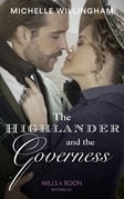 The Highlander And The Governess (Mills & Boon Historical) (Untamed Highlanders, Book 1)