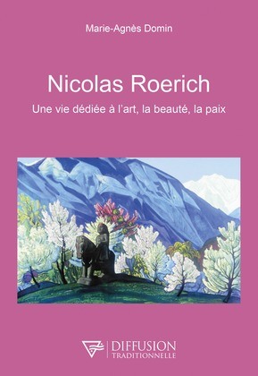 Nicolas Roerich - Une vie dédiée à l'art, la beauté, la paix