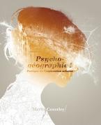 Psychogéographie ! - Poétique de l'exploration urbaine