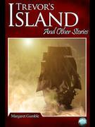 Trevor's Island: And Other Stories