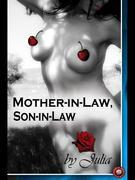 Mother in Law, Son in Law: Sometimes fantasies do become reality