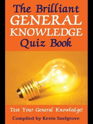 The Brilliant General Knowledge Quiz Book: Test Your General Knowledge!