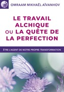 Le travail alchimique ou la qute de la perfection