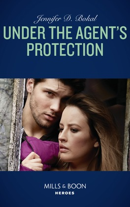 Under The Agent's Protection (Mills & Boon Heroes) (Wyoming Nights, Book 1)