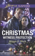 Christmas Witness Protection (Mills & Boon Love Inspired Suspense) (Protected Identities, Book 1)