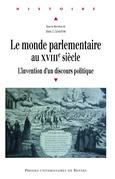 Le monde parlementaire au XVIIIe siècle