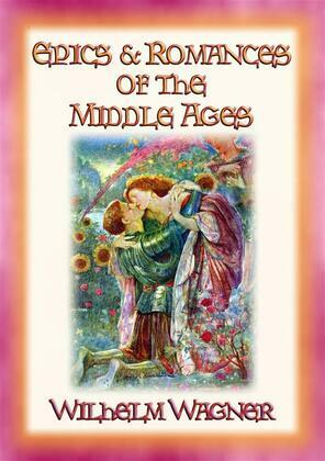 EPICS AND ROMANCES OF THE MIDDLE AGES - 23 epic medival romances and myths
