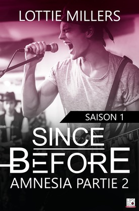 Since Before - Amnesia - Tome 1 Partie 2